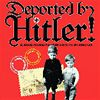 1993 - Deported by Hitler!