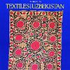 1987 - The Silk Route - Textiles from Uzbekistan